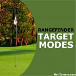 Rangefinder Target Modes: How Can They Benefit Your Golf Game?
