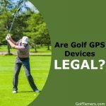 Are GPS Devices Legal for Golf Tournament Play