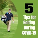 5 Tips for golfing during COVID-19